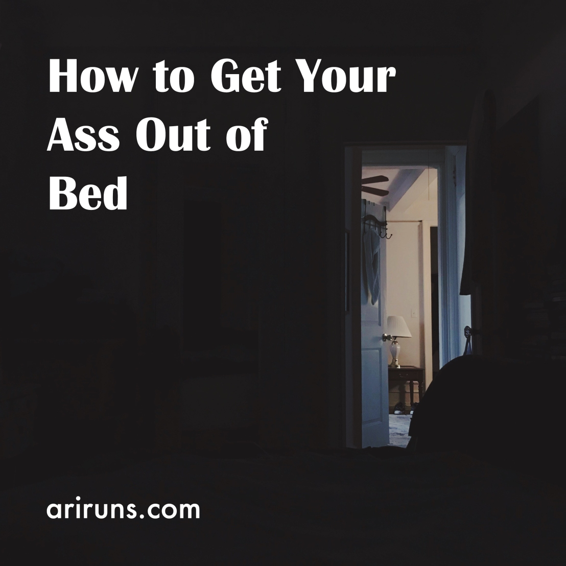 img_1686_how to get your ass out of bed